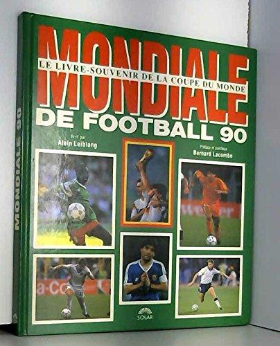 Mondiale de football 90/le livre-souvenir de la coupe du monde