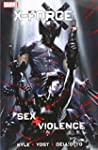 X-Force: Sex and Violence (X-Force Vo...