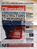 HUMANITE [No 18673] du 27/08/2004 - AOUT 1994 - L'APPEL AUX JEUNES GENERATIONS - J. CHIRAC ET LES CEREMONIES CONSOMMATION - RESTRICTIONS ET MENSONGES TRIOMPHE POUR L'AYATOLLAH SISTANI EN IRAK - SUR LE CHEMIN DE NADJAF SOCIAL - LES 35 HEURES P.C.F. - LA SOLIDARITE A MAREE HAUTE J.O. - LES BLEUES RECIDIVENT EN HANDBALL - EQUIPE FEMIINE HOMMAGE A RENEE LEBAS