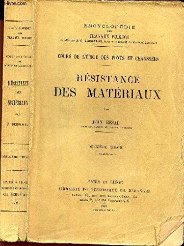 RESISTANCE DES MATERIAUX - / DEUXIEME TIRAGE / ENCYCLOPEDIE DES TRAVAUX PUBLICS - COURS DE L'ECOLE DES PONTS ET CHAUSSEES.