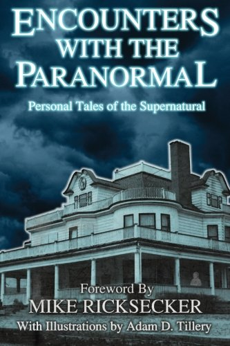 Encounters With The Paranormal: Personal Tales of the Supernatural (Lewis Leder)