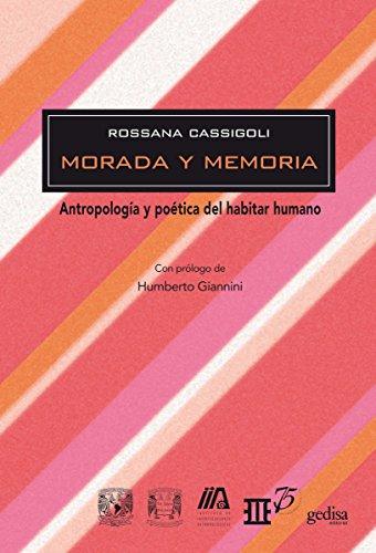 Morada y memoria: Antropología y poética del habitar humano (Biblioteca Iberoamericana De Pensamiento - México)