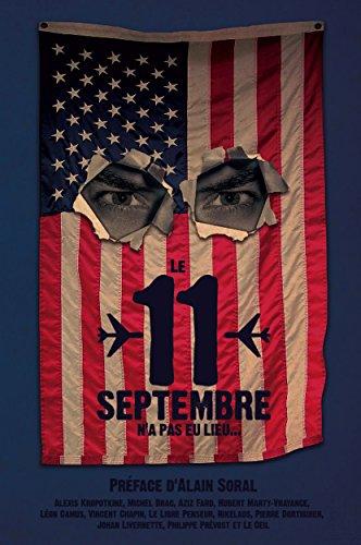 Le 11 septembre n'a pas eu lieu par Michel Drac, Alexis Kropotkine, Pierre Dortiguier, et six autres