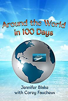 Around the World in 100 Days (English Edition) di [Blake, Jennifer, Faucheux, Corey]