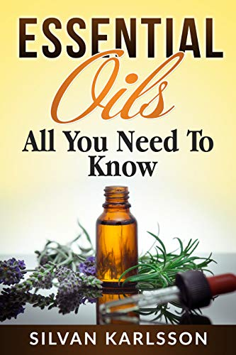 Essential Oils: All You Need to Know (English Edition)