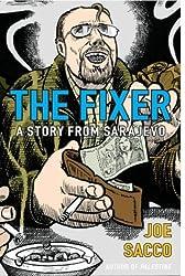 The Fixer: A Story from Sarajevo by Joe Sacco (2004-08-05)