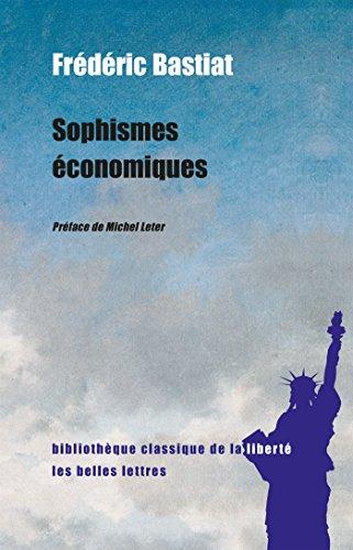 Sophismes économiques (Bibliothèque classique de la liberté t. 4)