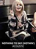 Nothing to Say (Nothin') Acoustic [OV]