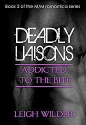Addicted to the Bite (Deadly Liaisons Book 2)