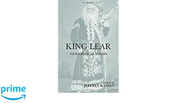 king lear by shakespeare essay Detailed information on shakespeare's king lear from scholars and editors, from your trusted shakespeare source.