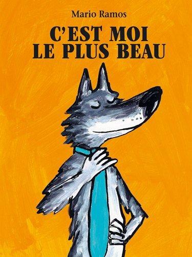 C'est moi le plus beau: Written by Mario Ramos, 2012 Edition, Publisher: L'Ecole des Loisirs [Mass Market Paperback]