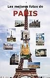 Las mejores fotos de Paris: Incluyendo las principales atracciones como la Torre Eiffel, el Museo de Louvre, la Catedral de Notre Dame, el Arco de Triunfo, el Panteón, el Museo Orsay y muchas más.