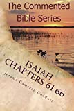 Isaiah Chapters 61-66: Isaiah, Bring Comfort To My People