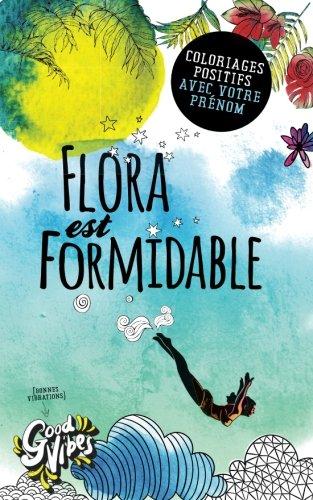 Flora est formidable: Coloriages positifs avec votre prénom par Procrastineur