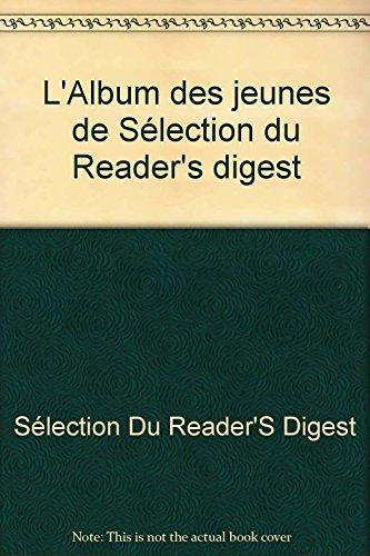 L'Album des jeunes de Sélection du Reader's digest par Sélection du Reader's digest