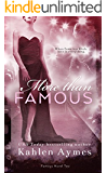 More Than Famous (The Famous Novels Book 2)