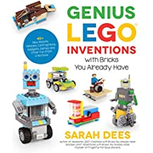 Genius LEGO Inventions with Bricks You Already Have: 40+ New Robots, Vehicles, Contraptions, Gadgets, Games and Other Fun STEM Creations (English Edition)