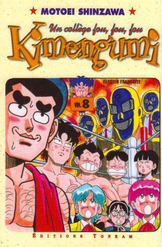 Kimengumi, un collège fou fou fou, tome 8 par Motoei Shinzawa