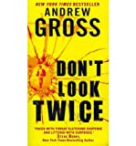 [(Don't Look Twice)] [Author: Andrew Gross] published on (April, 2012)