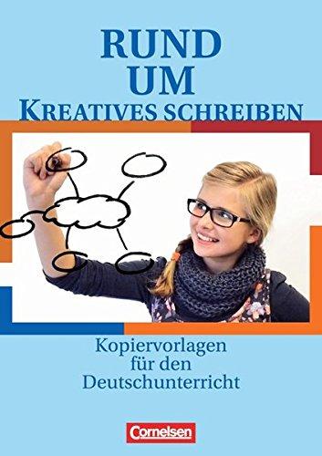 Rund um ... - Sekundarstufe I: Rund um kreatives Schreiben: Kopiervorlagen