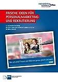 Frische Ideen für Personalmarketing und Rekrutierung
