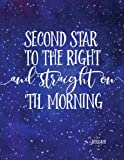 Second star to the right and straight on 'till morning : Kids quote journal,Mix 90P Lined ruled 20P Dotted grid,8.5x11 in,110 undated pages, Blue sky ... for girl / women / office /student / teacher
