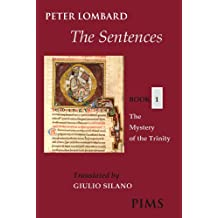 The Sentences, Book 1: The Mystery of the Trinity (Mediaeval Sources in Translation)