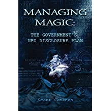 Managing Magic: The Government's UFO Disclosure Plan (English Edition)
