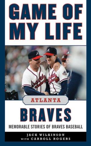 Louis Cardinals Jack (Game of My Life Atlanta Braves: Memorable Stories of Braves Baseball)