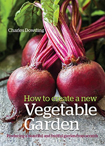 How to Create a New Vegetable Garden: Producing a beautiful and fruitful garden from scratch Descargar Epub Ahora