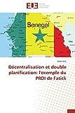 Telecharger Livres Decentralisation et double planification l exemple du prdi de fatick (PDF,EPUB,MOBI) gratuits en Francaise