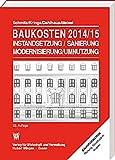 Baukosten 2014/15 Instandsetzung-Sanierung-Modernisierung-Umnutzung: Band 1: Altbau