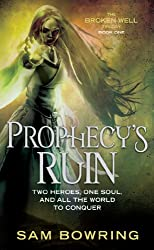 Prophecy's Ruin (Broken Well Trilogy Book 1) (English Edition)