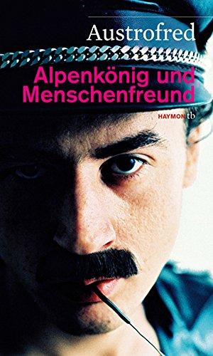 Alpenkönig und Menschenfreund (HAYMON TASCHENBUCH)