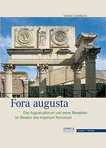 Fora Augusta: Zur Rezeption Des Augustusforums Im Westen Des Imperium Romanum