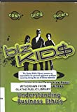 Understanding Business Ethics (Biz Kid$ Series: Where Kids Teach Kids About Money and Business Series) Ages 6-14