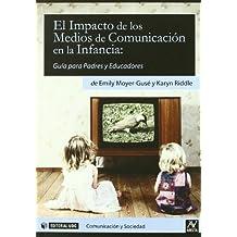 El Impacto de los Medios de Comunicación en la Infancia: Guía para Padres y Educadores (Aresta-Comunicación y Sociedad)