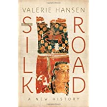 [ THE SILK ROAD: A NEW HISTORY ] The Silk Road: A New History By Hansen, Valerie ( Author ) Aug-2012 [ Hardcover ]