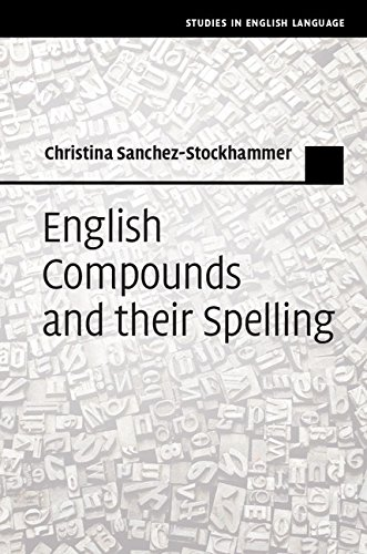 English Compounds and Their Spelling (Studies in English Language) (English Edition) por Christina Sanchez-Stockhammer