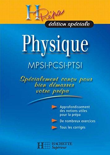 H Prépa édition spéciale Physique MPSI-PCSI-PTSI (H Prépa Physique)