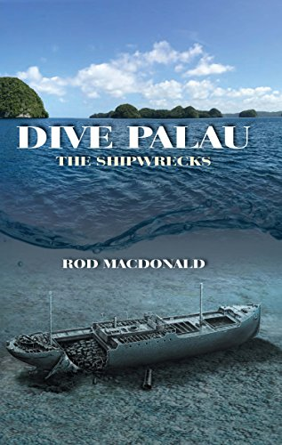 Dive Palau: The Shipwrecks (English Edition)