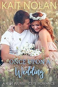 Once Upon A Wedding: A  Misfit Inn Meet Cute Romance (English Edition) par [Nolan, Kait]