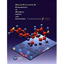 Fundamentals of Materials Science and Engineering: An Interactive e . Text, 5th Edition 5th edition by Callister, William D., Callister, Jr., William D. (2000) Hardcover