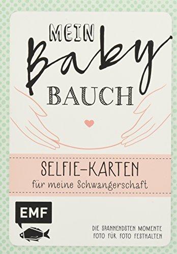 Mein Babybauch – Selfie-Karten für meine Schwangerschaft: Die spannendsten Momente Foto für Foto festhalten: Karten für besondere Erinnerungsfotos – Für Mädchen und Jungs