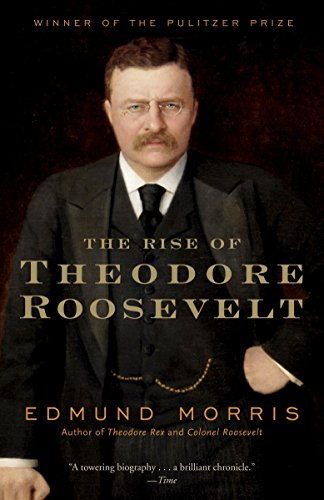 Rise Of Theodore Roosevelt (Modern Library)
