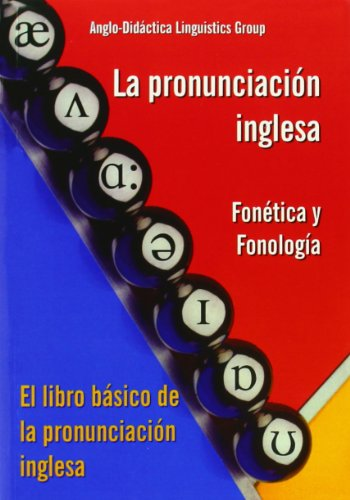 La pronunciación inglesa : fonética y fonología = A handbook of English pronunciation : phonetics and phonology