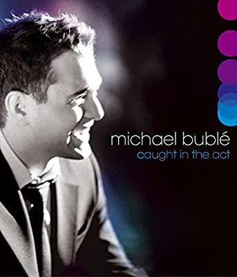 Michael Buble - Caught in the Act [Blu-ray]