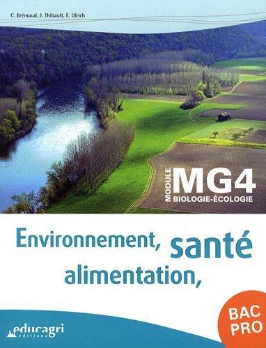Environnement, santé, alimentation BAC PRO : Module MG4 biologie-écologie de Christelle Brémaud (24 juin 2012) Broché