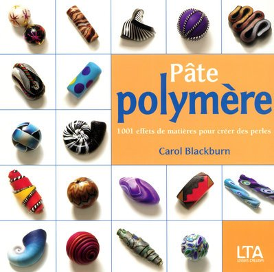 Pte polymre : 1001 effets de matires pour crer des perles