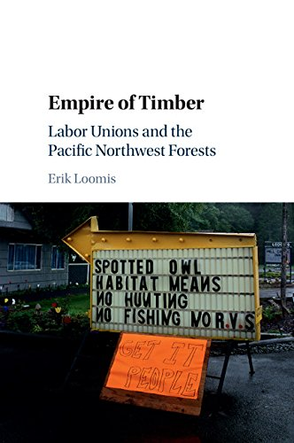 empire-of-timber-labor-unions-and-the-pacific-northwest-forests